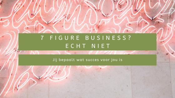 7 figure business_ Echt niet
