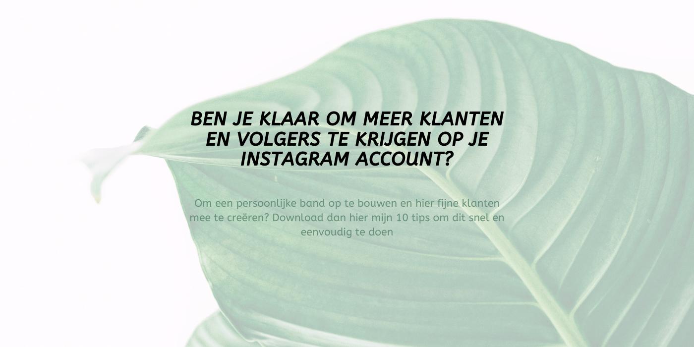 ben je klaar om meer klanten en volgers te krijgen op je instagram account